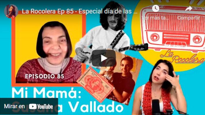 La Rocolera Ep 85 - Especial día de las Madres con mi mamá: Susana Vallado