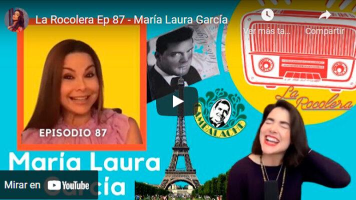 La Rocolera Ep 87 - María Laura García