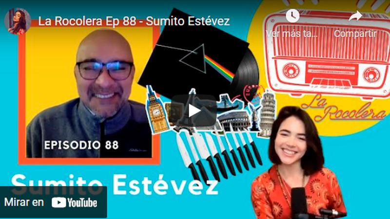 La Rocolera Ep 88 - Sumito Estévez